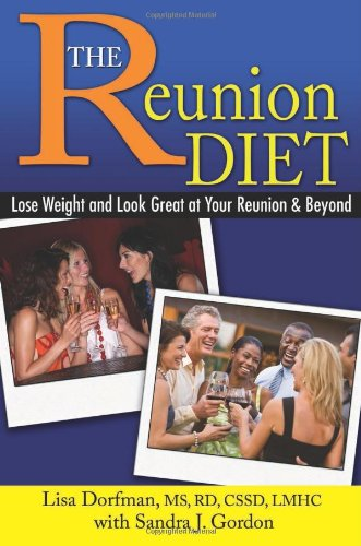 9781934716052: The Reunion Diet: Lose Weight and Look Great at Your Reunion and Beyond