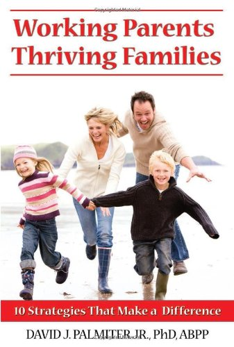 9781934716144: Working Parents, Thriving Families: 10 Strategies That Make a Difference