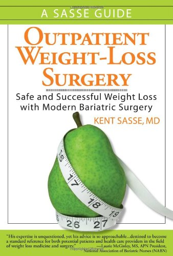 9781934727003: Outpatient Weight-Loss Surgery: Safe and Successful Weight Loss with Modern Bariatric Surgery