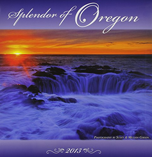 9781934728123: Splendor of Oregon 2013 Calendar