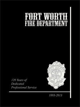 9781934729557: Fort Worth Fire Department: 120 Years of Dedicated Professional Service