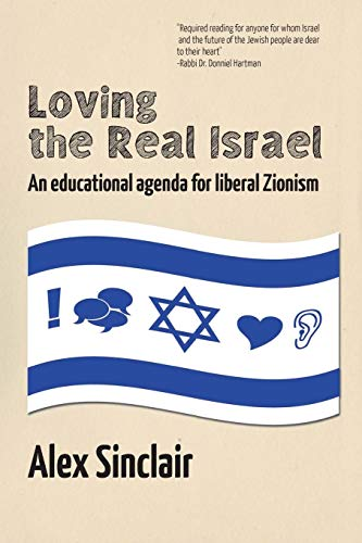 Loving the Real Israel: An Educational Agenda for Liberal Zionism