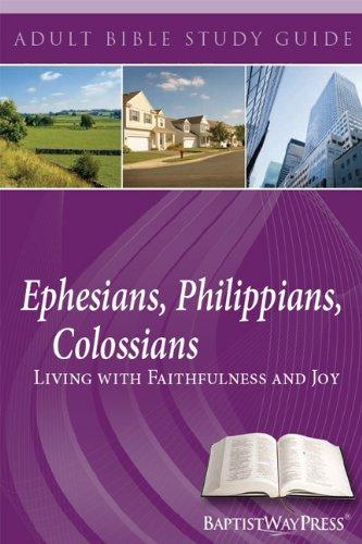 Ephesians, Philippians, Colossians : Living with Faithfulness: Brian L. Harbour