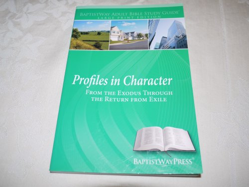 Profiles in Character: From the Exodus Through the Return from Exile (Adult Bible Study Guide)