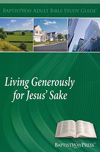 Living Generously for Jesus' Sake: Ronnie Hood, Renate Hood, Gary Long, Leigh Ann Powers, Jeff...