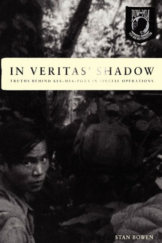 In Veritas' Shadow: Truths Behind KIA-MIA-POWs in: Bowen, Stan