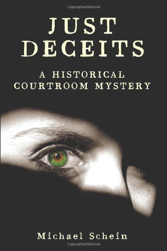 Just Deceits: A Historical Courtroom Mystery: Michael Schein