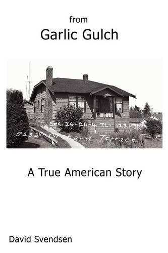 9781934733226: From Garlic Gulch: A True American Story