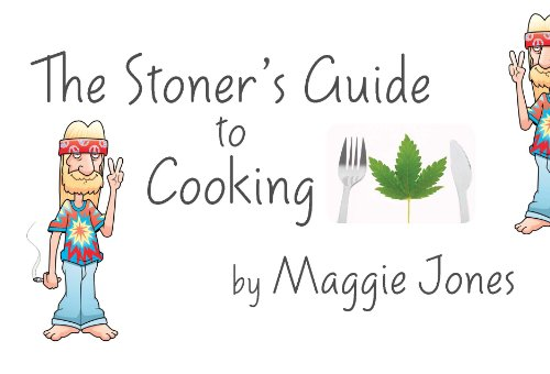 The Stoner's Guide to Cooking: Maggie Jones