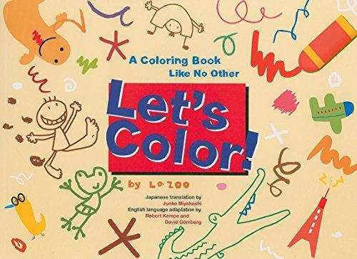 Let's Color!: A Coloring Book Like No: La ZOO; Adapter-Robert