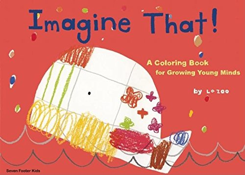 Imagine That!: A Coloring Book for Growing: ZOO, La; Kempe,