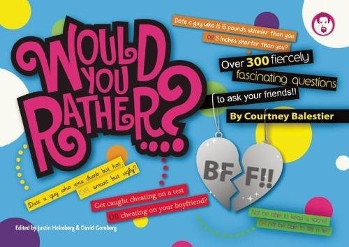 9781934734087: Would You Rather...? BFF: Over 300 Fiercely Fascinating Questions to Ask Your Friends