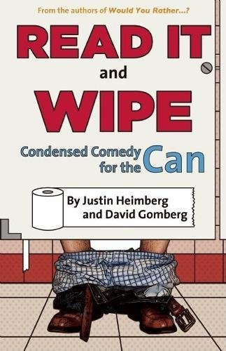 9781934734100: Would You Rather...?'s Read It and Wipe: Condensed Comedy for the Can
