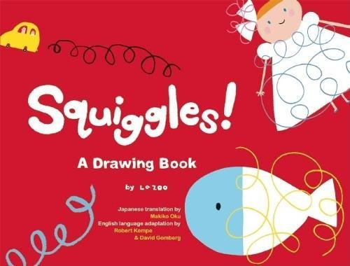 Squiggles!: A Drawing Book (King of Play): La ZOO; Adapter-Robert