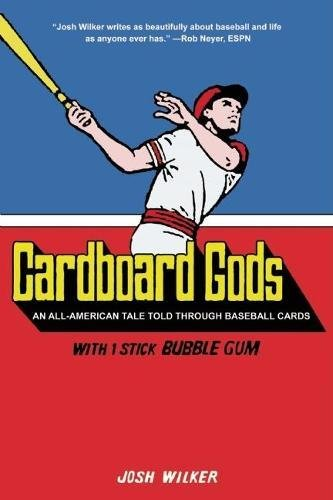 9781934734162: Cardboard Gods: An All-American Tale Told Through Baseball Cards