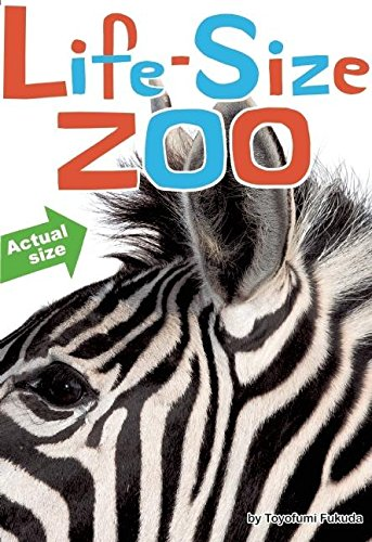9781934734209: Life-Size Zoo: From Tiny Rodents to Gigantic Elephants, An Actual-Size Animal Encyclopedia