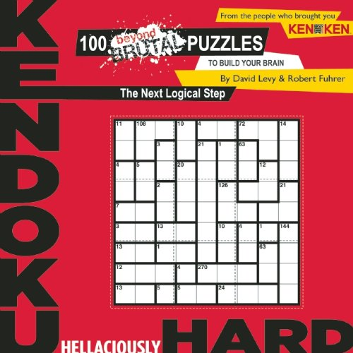 9781934734469: Kendoku: Hellaciously Hard: 100 Beyond Brutal Puzzles to Build Your Brain