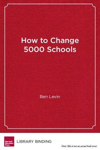 9781934742099: How to Change 5000 Schools: A Practical and Positive Approach for Leading Change at Every Level