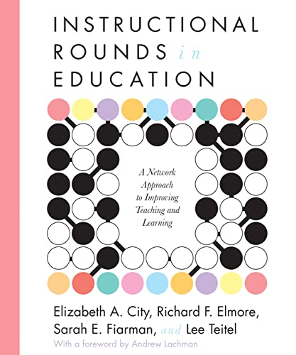 9781934742167: Instructional Rounds in Education: A Network Approach to Improving Teaching and Learning