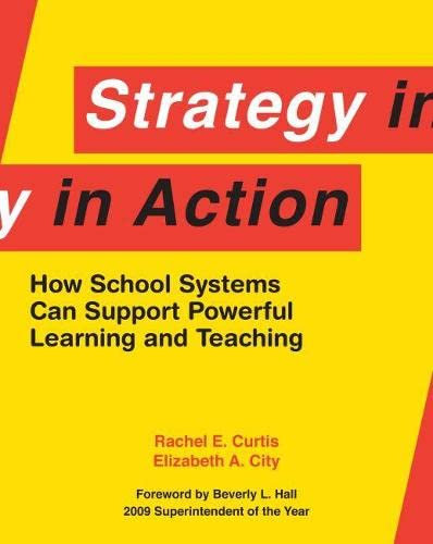 9781934742303: Strategy in Action: How School Systems Can Support Powerful Learning and Teaching
