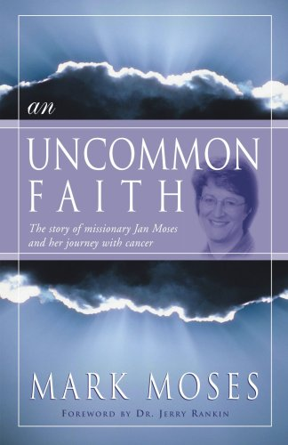 9781934749036: An Uncommon Faith: The story of missionary Jan Moses and her journey with cancer