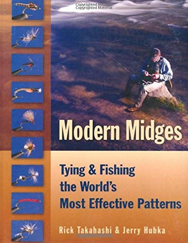 Modern Midges: Tying and Fishing the World's Most Effective Patterns: Rick Takahashi