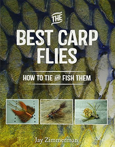 The Best Carp Flies: How to Tie and Fish Them: Zimmerman, Jay