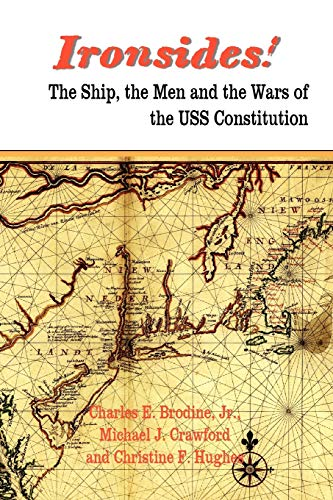 9781934757147: Ironsides! the Ship, the Men and the Wars of the USS Constitution