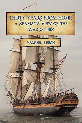 9781934757383: Thirty Years from Home: A Seaman's View of the War of 1812