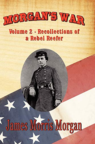 9781934757680: Morgan's War: Volume 2 - Recollections of a Rebel Reefer
