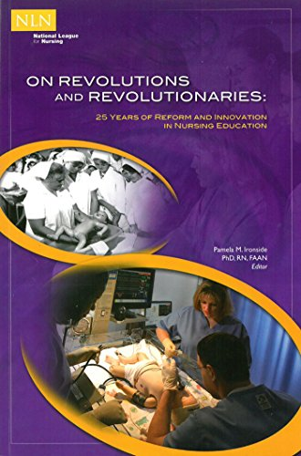 9781934758397: On Revolutions and Revolutionaries: 25 Years of Reform and Innovation in Nursing Education