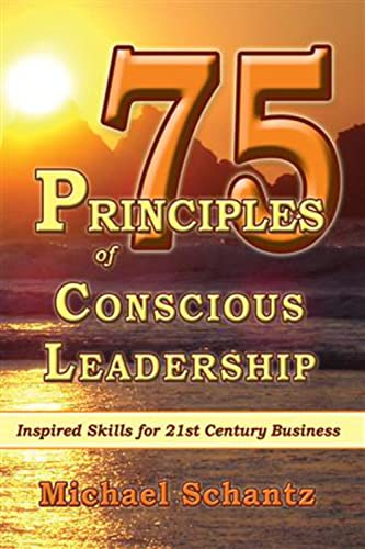 9781934759066: 75 Principles of Conscious Leadership: Inspired Skills for 21st Century Business