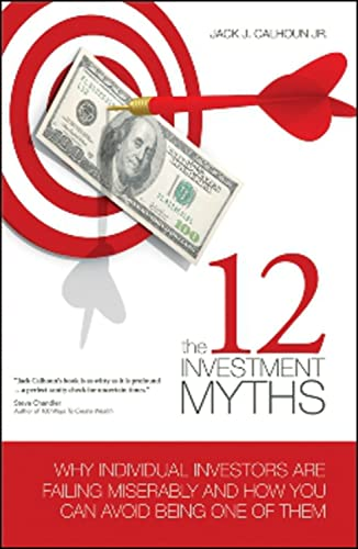 9781934759196: The 12 Investment Myths: Why Individual Investors Are Failing Miserably and How You Can Avoid Being One of Them