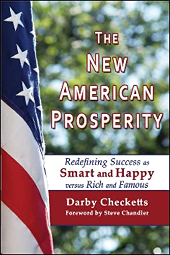 9781934759356: The New American Prosperity: Redefining Success as Smart and Happy versus Rich and Famous
