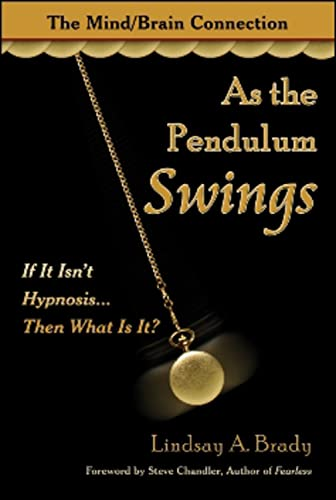 9781934759363: As the Pendulum Swings: If It Isn't Hypnosis, Then What Is It?