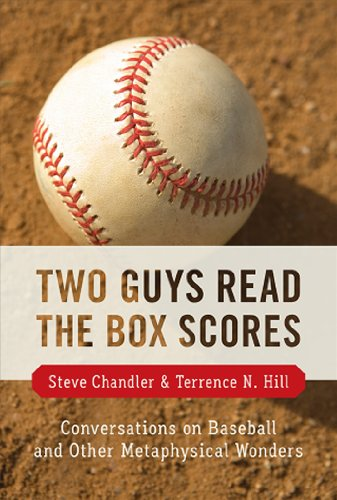 9781934759479: Two Guys Read the Box Scores: Conversations on Baseball and Other Metaphysical Wonders