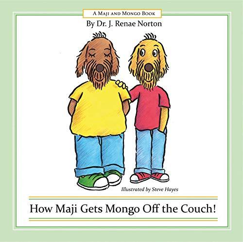 9781934759608: How Maji Gets Mongo Off the Couch! (Maji and Mongo Books)