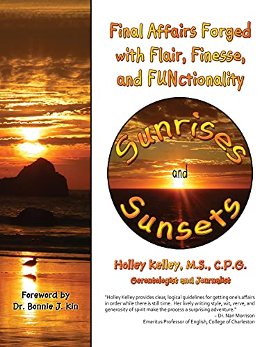9781934759974: Sunrises and Sunsets: Final Affairs Forged with Flair, Finesse, and FUNctionality