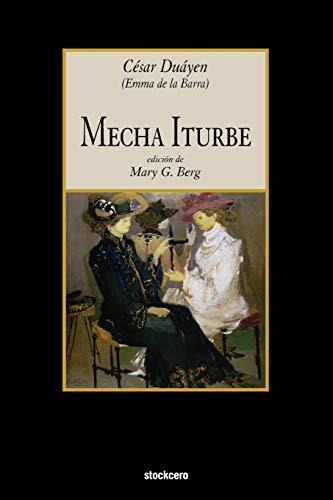 Mecha Iturbe (Spanish Edition): Duayen, Cesar