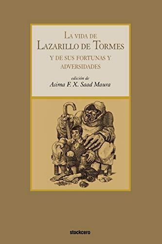 La vida de Lazarillo de Tormes (Spanish: Anonymous