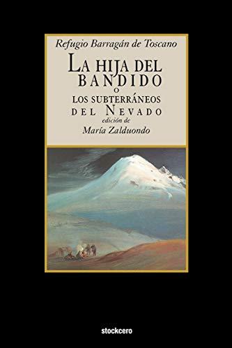 La Hija del Bandido (Spanish Edition): Barragan De Toscano, Refugio