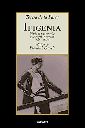 Ifigenia (Spanish Edition): Teresa De La Parra; Teresa De La Parra