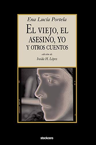 9781934768259: El Viejo, El Asesino, Yo, y Otros Cuentos (Spanish Edition)