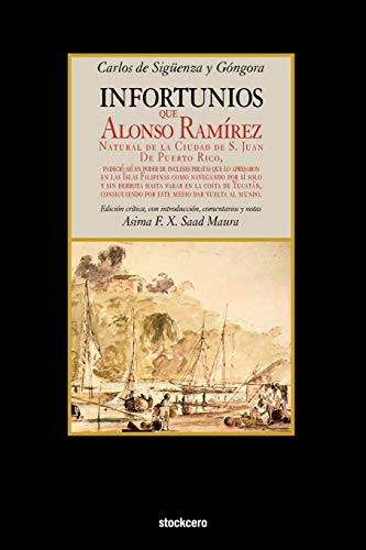 Infortunios de Alonso Ramirez (Spanish Edition): Sigeuenza y. Gaongora, Carlos De, De Siguenza y. ...