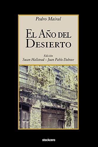 El Año Del Desierto (Spanish Edition): Pedro Mairal