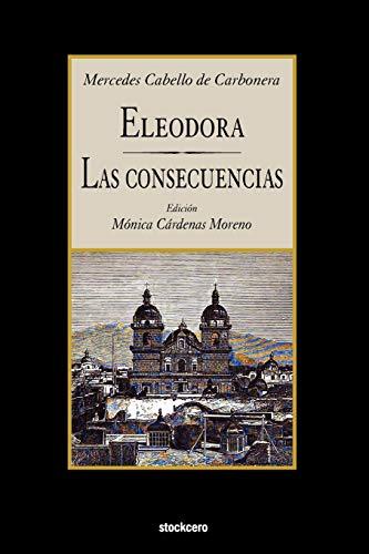 9781934768600: Eleodora - Las Consecuencias (Spanish Edition)