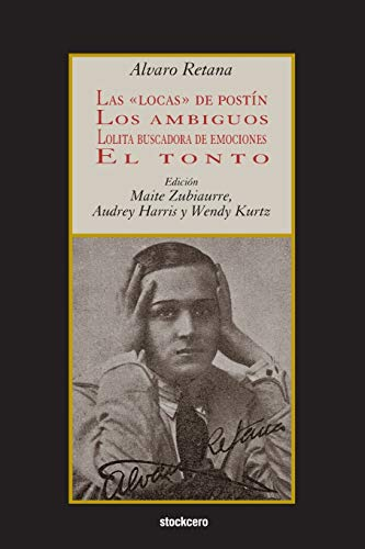 9781934768617: Las locas de postín; Los ambiguos; Lolita buscadora de emociones; El tonto (Spanish Edition)