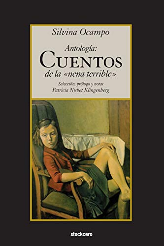9781934768624: Antologia: Cuentos de la nena terrible (Spanish Edition)