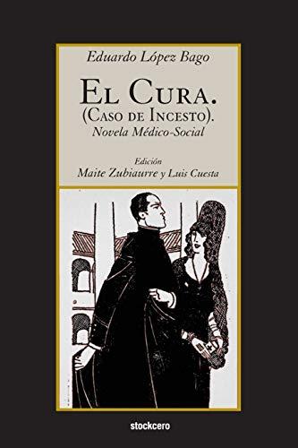 El Cura. (Caso de incesto). (Spanish Edition): Lopez Bago, Eduardo;