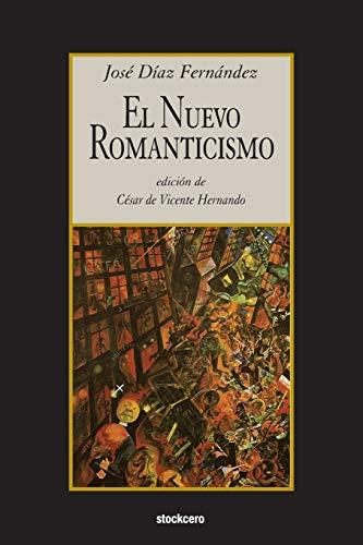 9781934768679: El nuevo romanticismo